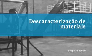 descaracterização-de-materiais